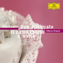 Donizetti: Don Pasquale / Il campanello di notte/Orchestra del Maggio Musicale Fiorentino, Orchestra del Teatro La Fenice Venezia, Ettore Gracis