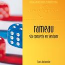 ラモー:六重奏のためのコンセール/Karl Ristenpart, Louis Auriacombe, Chambre De La Sarre, Orchestre De Chambre De Toulouse