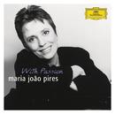 "Portrait of the Artist - Maria João Pires ""With Passion""/Maria João Pires, Frans Brüggen, Claudio Abbado"