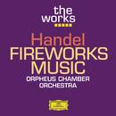 Handel: Fireworks Music/Orpheus Chamber Orchestra