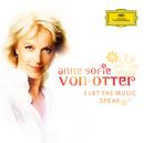 I let the music speak/Anne Sofie von Otter