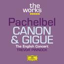 Pachelbel: Canon and Gigue/The English Concert, Trevor Pinnock
