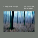 Dreams So Real - Music Of Carla Bley/Gary Burton Quintet