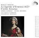 Marini: Le Lagrime d'Ermina/Emma Kirkby, Nigel Rogers, The Consort of Musicke, Anthony Rooley