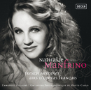 Nathalie Manfrino . French Heroines . Airs d'opera/Nathalie Manfrino, Orchestre Philharmonique De Monte Carlo, Emmanuel Villaume