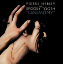 Ceremony/Pierre Henry, Spooky Tooth