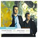 Arnaud Thorette . Brahms . Sonates et Trios/Arnaud Thorette, Raphael Merlin, Johan Farjot, Karine Deshayes