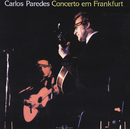 Concerto Em Frankfurt/Carlos Paredes