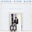 Rosa Branca/António Pinto Basto