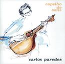 Espelho De Sons/Carlos Paredes