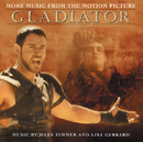 """More Music From The Motion Picture """"Gladiator""""/The Lyndhurst Orchestra, Gavin Greenaway, Hans Zimmer, Lisa Gerrard"""