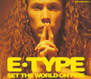 Set The World On Fire/E-Type
