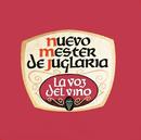 La Voz Del Vino/Nuevo Mester de Juglaria