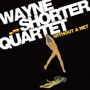 Without A Net/Wayne Shorter