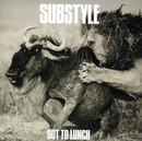 Substyle/ Out To Lunch/Substyle
