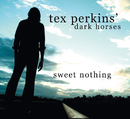 Sweet Nothing/Tex Perkins & The Dark Horses