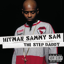 The Step Daddy (Explicit)/Hitman Sammy Sam