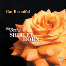 But Beautiful: The Best Of Shirley Horn/Shirley Horn