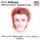 E.T.A. Hoffmann: Misere / Sinfonie Es-dur/Süddeutsches Vokalensemble, Concerto Bamberg, Rolf Beck