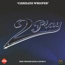 Careless Whisper/2Play