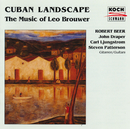 Cuban Landscape - The Music Of Leo Brouwer/Robert Beer