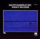 When It Was Done/Walter Wanderley