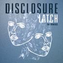 Latch (The Remixes)/Disclosure