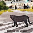 FOUR MINUTES TIL MIDNIGHT/FOUR MINUTES TIL MIDNIGHT