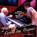 Pure Pleasure For The Piano/エリス・マルサリス / 小曽根 真
