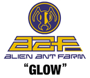 Glow/Alien Ant Farm
