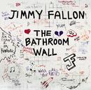 The Bathroom Wall/Jimmy Fallon
