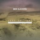 Last One Out EP/Dem Slackers