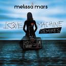 Love Machine Remixes/Melissa Mars