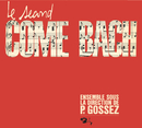 Le Second Come Bach/Pierre Gossez