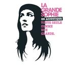 La Grande Sophie En Acoustique Toute Seule Comme Une Grande/La Grande Sophie