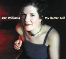 My Better Self/Dar Williams