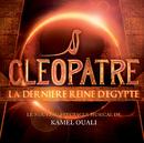 Cléopâtre La Dernière Reine D'Egypte (Le Nouveau Spectacle Musical De Kamel Ouali)/Multi Interprètes