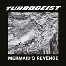 Mermaid's Revenge/Turbogeist