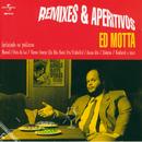 Remixes E Aperitivos/Ed Motta