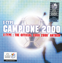 Campione 2000 - The Official Euro 2000 Anthem/E-Type