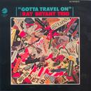 Gotta Travel On/The Ray Bryant Trio