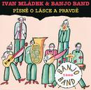 Pisne o lasce a pravde/Ivan Mladek, Banjo Band Ivana Mladka