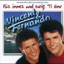 Für Immer Und Ewig: Ti Amo/Vincent & Fernando