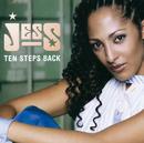 Ten Steps Back/Jess