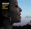 Take Me Over/McKay