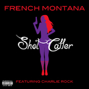 Shot Caller (feat. Charlie Rock)/French Montana