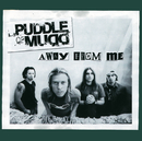 Away From Me (International Version)/Puddle Of Mudd