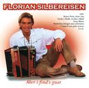 Aber I Find's Guat/Florian Silbereisen