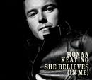 She Believes (In Me) (International Version)/Ronan Keating