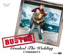Crashed The Wedding/Busted
